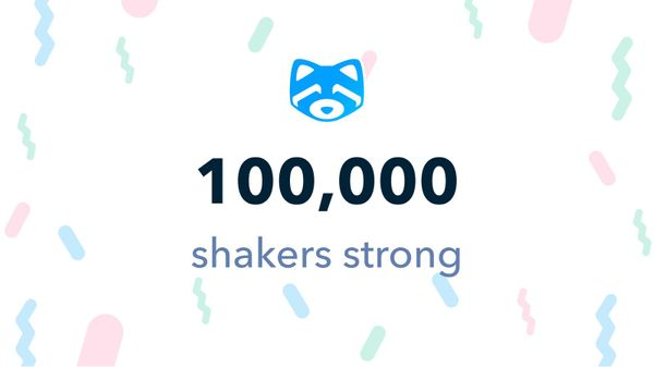We're 100,000 shakers strong!